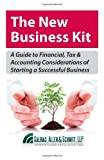 img - for The New Business Kit: A Guide to Financial, Tax & Accounting Considerations of Starting a Sucessfull Business book / textbook / text book