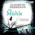 Die Mühle Audiobook by Elisabeth Herrmann Narrated by Laura Maire