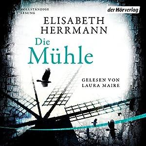 Die Mühle Hörbuch