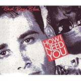 How I Need You (Long Distance Mix) ~ Bad Boys Blue