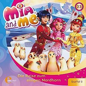 Die Reise zum eisigen Nordhorn (Mia and Me 23) Hörspiel
