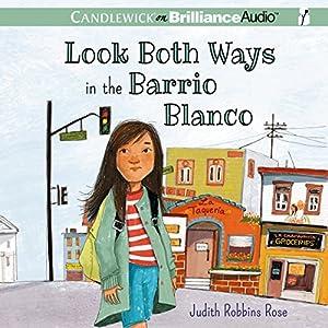 Look Both Ways in the Barrio Blanco Audiobook