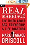 Real Marriage: The Truth About Sex, F...
