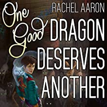 One Good Dragon Deserves Another: Heartstrikers, Book 2 (       UNABRIDGED) by Rachel Aaron Narrated by To Be Announced