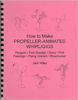 How To Make Whirligigs Propeller