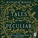 Tales of the Peculiar Audiobook by Ransom Riggs Narrated by Bruce Mann, Garrick Hagon, Simon Callow