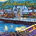 The Accidental Scot: Kilts and Quilts, Book 4 Audiobook by Patience Griffin Narrated by Kirsten Potter