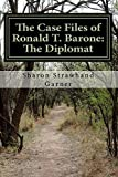 img - for The Case Files of Ronald T. Barone: The Diplomat: Vol. 1-Case No. 253 by Sharon Strawhand Garner (2015-08-14) book / textbook / text book