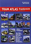 Tram Atlas France: Incl. Metro & Trol...