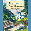 A Peaceful Retirement Audiobook by  Miss Read Narrated by Sian Phillips