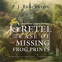 Gretel and the Case of the Missing Frog Prints: A Brothers Grimm Mystery (       UNABRIDGED) by Paula Brackston Narrated by Kate Reading