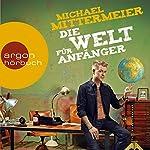 Die Welt für Anfänger | Michael Mittermeier