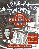 A Long Hard Journey:The Story of the Pullman Porter