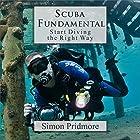 Scuba Fundamental: Start Diving the Right Way Hörbuch von Simon Pridmore Gesprochen von: Simon Pridmore