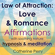 Law of Attraction: Love & Romance Affirmations with Soothing Nature Hypnosis & Meditation Discours Auteur(s) : Joel Thielke Narrateur(s) : Catherine Perry