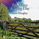 For Many a Long Day Audiobook by Anne Doughty Narrated by Gerry O'Brien