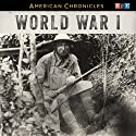 NPR American Chronicles: World War I  by NPR Narrated by Rachel Martin