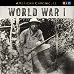 NPR American Chronicles: World War I |  NPR