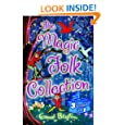 The Magic Folk Collection: A Book of Pixie Stories, The Book of Fairies, The Book of Brownies