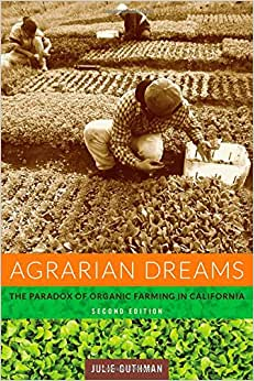 Agrarian Dreams: The Paradox of Organic Farming in California (California Studies in Critical Human Geography) e-book downloads