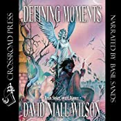 Defining Moments | [David Niall Wilson]