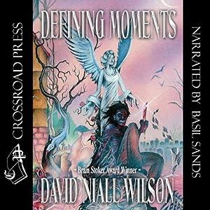 Defining Moments | [David Niall Wilson]