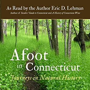 Afoot in Connecticut: Journeys in Natural History | [Eric D. Lehman]