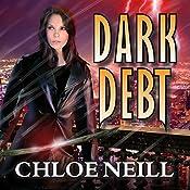Dark Debt: Chicagoland Vampires, Book 11 | Chloe Neill