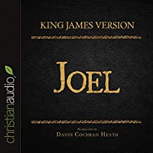 Holy Bible in Audio - King James Version: Joel (       UNABRIDGED) by King James Version Narrated by David Cochran Heath