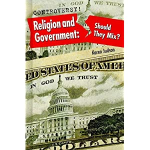 Religion and Government: Should They Mix? (Controversy!) Karen Judson