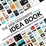"Web Designer's Idea Book: 2 (Web Designer's Idea Book: The Latest Themes, Trends & Styles in Website Design)von ""Patrick McNeil"""