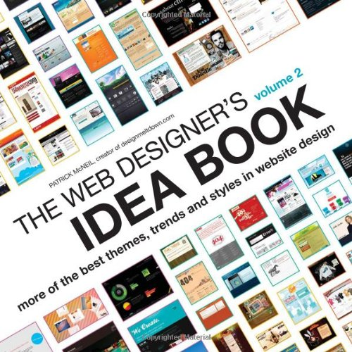 Web Designers Idea Book Vol 2: The Latest Themes, Trends and Styles in Website Design (Web Designer's Idea Book: The Latest Themes, Trends & Styles in Website Design)