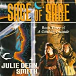 Sage of Sare: A Caithan Crusade, Book 3 (       UNABRIDGED) by Julie Dean Smith Narrated by Dara Rosenberg