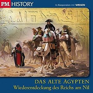 Wiederentdeckung des Reichs am Nil (P.M. History - Das alte Ägypten) Hörbuch