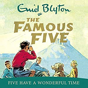 Famous Five: Five Have A Wonderful Time Audiobook