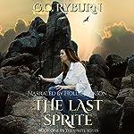 The Last Sprite: Sprite Series, Book 1 | CC Ryburn