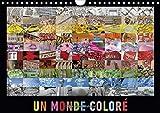 img - for Un Monde Colore: Une Collection De Photos Vives En Couleurs Avec Des Impressions Du Monde Entier. A Chaque Mois Sa Couleur ! (Calvendo Places) (French Edition) book / textbook / text book