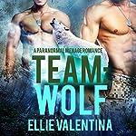 Team: Wolf: A Paranormal Menage Romance | Ellie Valentina