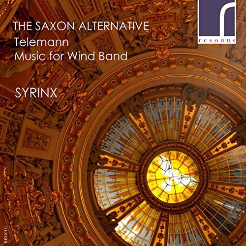 Saxon Alternative: Music for Wind Band by Syrinx Ensemble (2015-05-12)