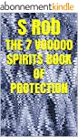 THE 7 VOODOO SPIRITS BOOK OF PROTECTI...