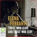 Those Who Leave and Those Who Stay: The Neapolitan Novels, Book 3 Audiobook by Elena Ferrante Narrated by Hillary Huber