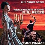 Mail Order Bride: Sold for a Bride to the Cowboy Cattle Rustler | Emma Ashwood