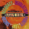 Spacemen 3 - Playing With....<br>$502.00