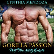 Gorilla Passion, Part Two: Dirty Secrets | Cynthia Mendoza