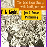 The Gold Room Bursts with Gould: A Drama of the Price | F. L. Light