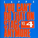 You Can't Do That On Stage Anymore, Vol. 4 by Frank Zappa (2012-11-19)