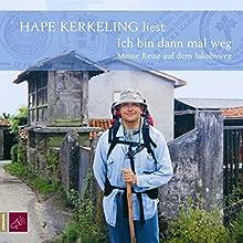 Ich bin dann mal weg: Meine Reise auf dem Jakobsweg (       gekürzt) von Hape Kerkeling Gesprochen von: Hape Kerkeling