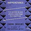 Happenstance: Two Novels in One about a Marriage in Transition (       UNABRIDGED) by Carol Shields Narrated by Eva Kaminsky, Christopher Kipiniak