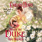 When the Duke Was Wicked: Scandalous Gentlemen of St. James, Book 1 (       UNABRIDGED) by Lorraine Heath Narrated by Helen Lloyd