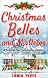 img - for Christmas Belles and Mistletoe: A Fabulously Funny Feel Good Holiday Romance (Love on Kissing Bridge Mountain Book 6) book / textbook / text book